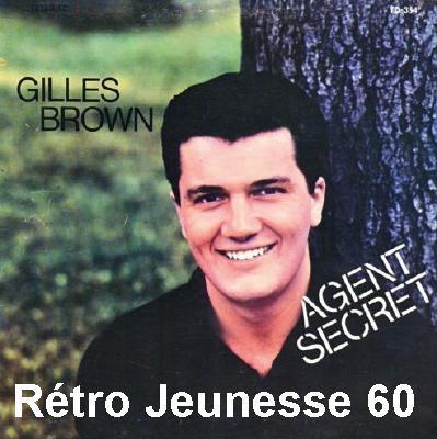 Gilles Brown On Est Jeune QuUne Fois Agent Secret
